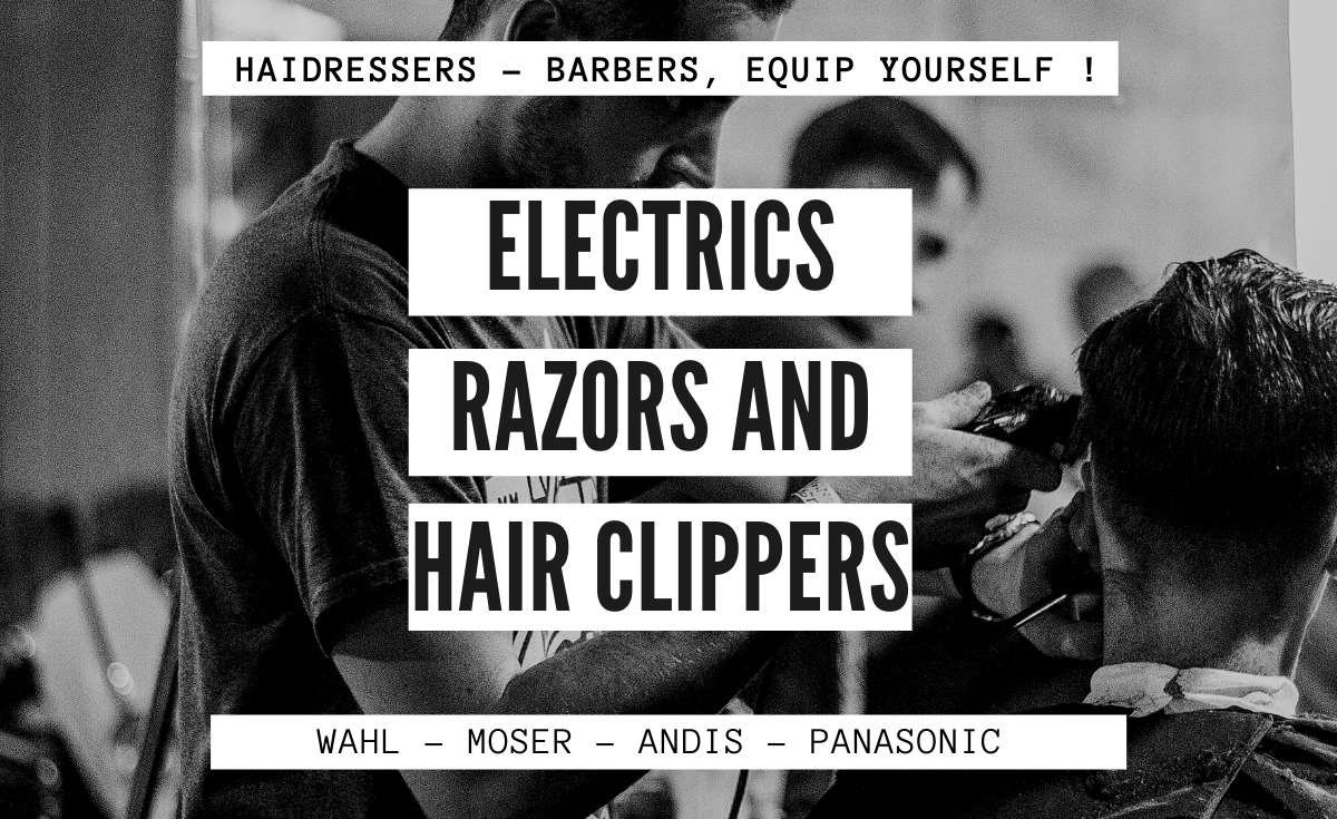 electrics razors and hair clippers - wahl - moser - panasonic and andis - gb professionnels
